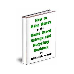 Cash back for how to make money in the home based salvage and recycling business