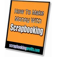 How to make money with scrapbooking does it work?