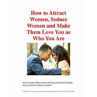 How to seduce women and create attraction secret