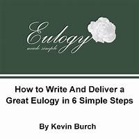 How to write and deliver a great eulogy in 6 simple steps guides