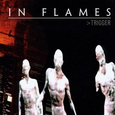 In Flames Trigger