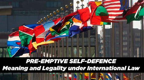 International Law Preemptive Self Defense Vs Normal