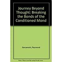 Journey beyond thought: breaking the bonds of the conditioned mind technique