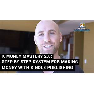 Discount k money mastery a proven, step by step system to making money on kindle