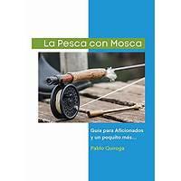 La pesca con mosca guia para aficionados y un poquito mas scam?