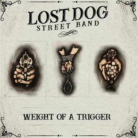 Lost Dog Street Band Weight Of A Trigger