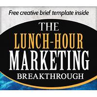 Best reviews of lunch hour marketing breakthrough