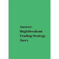 What is the best magicbreakout trading strategy?