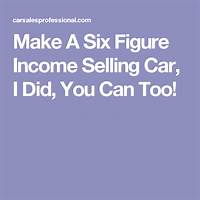 Make a six figure income selling car, i did, you can too! free trial