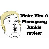 Make him a monogamy junkie new high epc women's offer compare