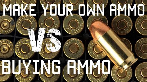 Making Your Own Ammo Vs Buying