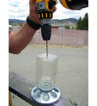 Mason Jar Bird Feeder Diy Plans Drill Hole In Glass
