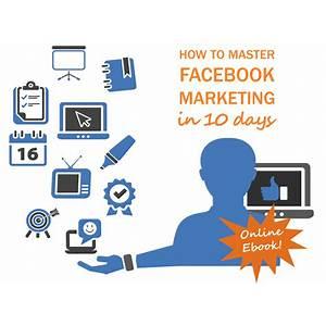 Master facebook marketing in 7 days! that works