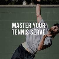 Master your tennis serve that works