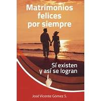 Cheap matrimonios felices por siempre si existen y asi se logran