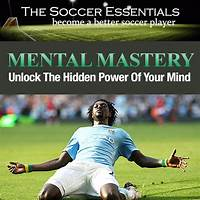 Mental mastery for soccer players secret