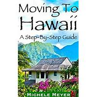 Moving to hawaii: a step by step guide by michele meyer specials
