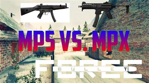 Mpx Or Mp5 Bullet Force
