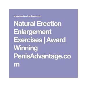 Best natural erection enlargement exercises award winning penisadvantage com