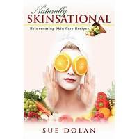 Naturally skinsational rejuvenating skin care recipes guide