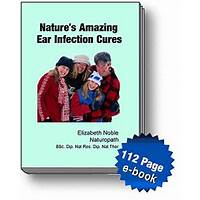Natures amazing ear infection cures by naturopath elizabeth noble promotional code