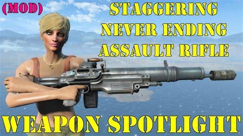 Never Ending Assault Rifle Fallout 4