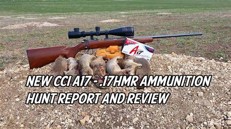 New Cci A17 17 Hmr Ammunition Hunt Report