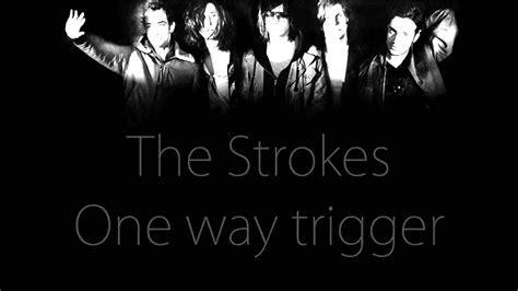 One Way Trigger Strokes Lyrics