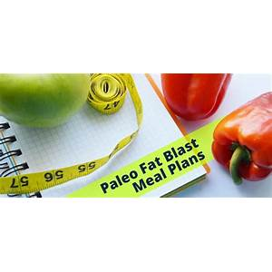 Paleo meal plans easy paleo fat blast meal plans and recipes for weight loss promo code