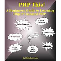 Php this! a beginners guide to learning object oriented php inexpensive