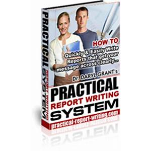 Practical report writing system by daryl grant write reports easy with report templates methods