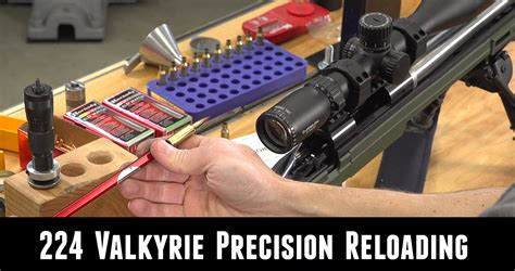 Precision 224 Valkyrie Reloading Start To Finish