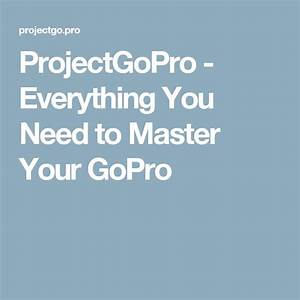 Projectgopro everything you need to master your gopro coupons