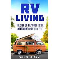 Cash back for rv freedom now: 10 easy steps to full time rv freedom