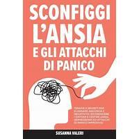 Sconfiggi l ansia e gli attacchi di panico discounts