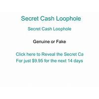 Secret cash loophole methods