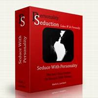 Seduce with personality the four step system to success with women discount