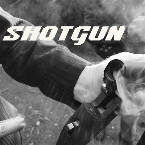 Shotgun Song Download