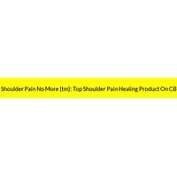 Discount shoulder pain no more (tm): top shoulder pain healing product on cb