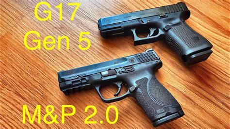 Smith Wesson M P 2 Vs Glock 17