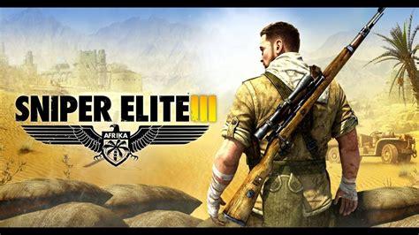 Sniper Elite 3 Best Rifle Setup