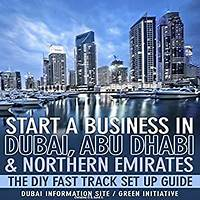 Start a business in dubai, abu dhabi & uae does it work?
