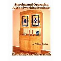 Starting and operating a woodworking business technique