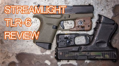 Streamlight Tlr6 Review Sub Compact Weapon Light Glock 43 Glock 26 Etc