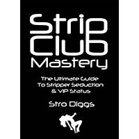 Strip club mastery the ultimate guide to strip club seduction coupons