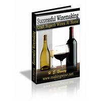 Successful winemaking craft superb table wines at home experience