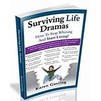 Surviving life dramas how to stop whining and start living! promo