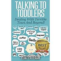 Talking to toddlers: dealing with the terrible twos and beyond tips