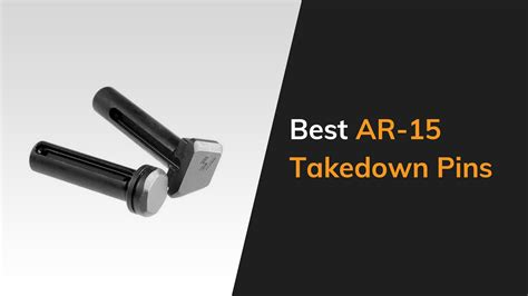 The Best Takedown Pins For Your AR-15 2019 Buyers Guide