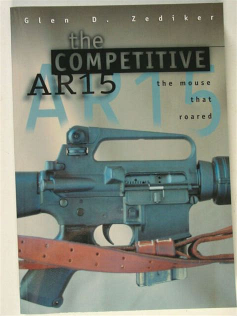 The Competitive Ar15 The Mouse That Roared Glen D
